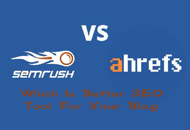 SEMrush vs Ahrefs Review Comparison